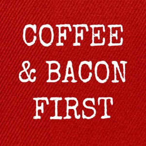 coffee and bacon first - Snapback Cap