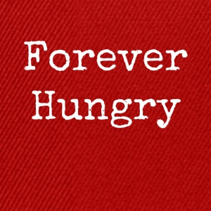 forever hungry - Snapback Cap