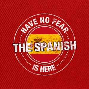 Have No Fear The Spanish Is Here - Snapback Cap