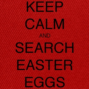 KEEP CALM AND SEARCH EASTER EGGS - Snapback Cap