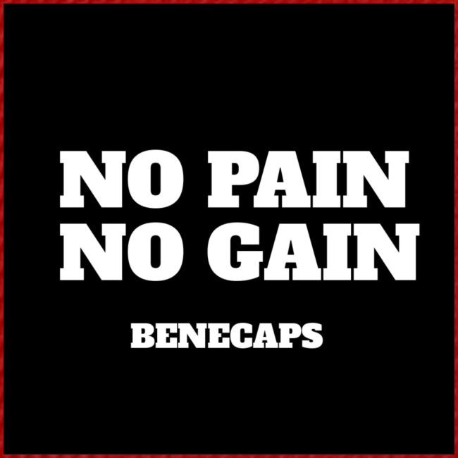 No pain no gain benecaps
