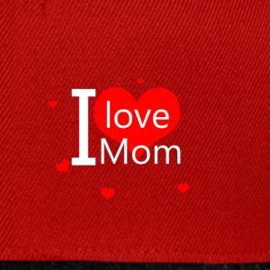 I love you mom - Snapback Cap
