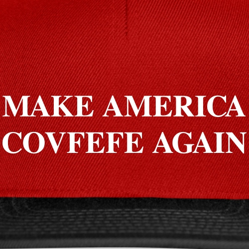 MAKE AMERICA COVFEFE AGAIN - Snapbackkeps
