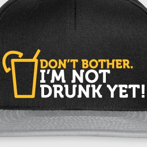 Forget It! I'm Not Drunk Enough! - Snapback Cap