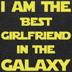 I am the best girlfriend in the galaxy! - Snapback Cap