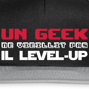Un geek ne vieillit pas il level-up - Casquette snapback