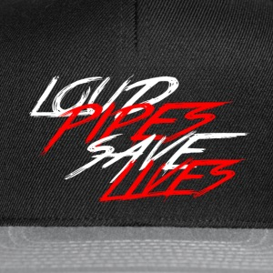 Loud Pipes Save Lives - Snapback-caps