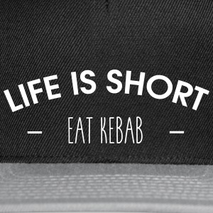 Life is short, eat kebab - Snapback Cap