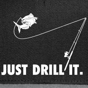 just drill it - Snapback Cap