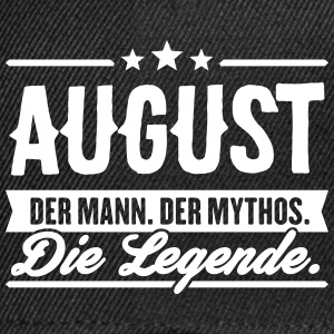 Man Myth Legend August - Snapback Cap