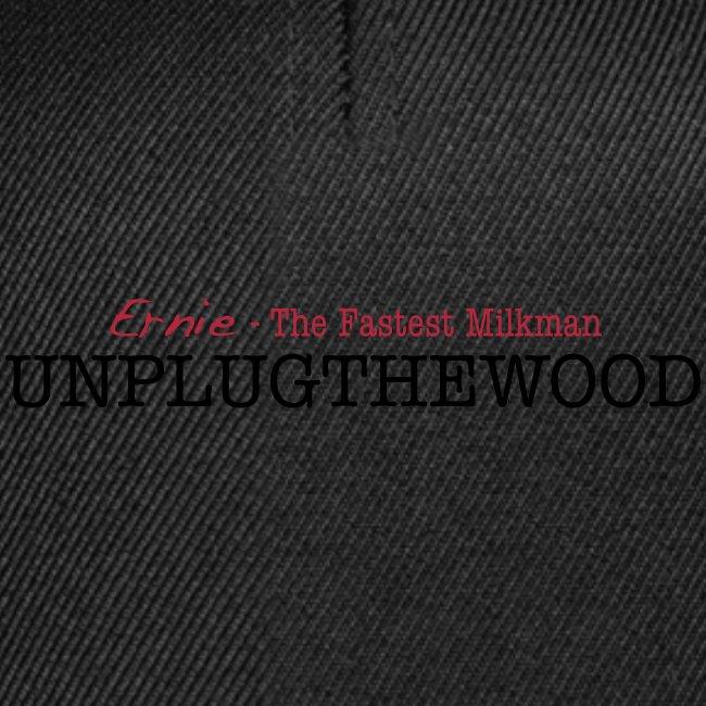 Unplug The Wood Ernie