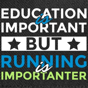 Education is important but running is importanter - Snapback Cap