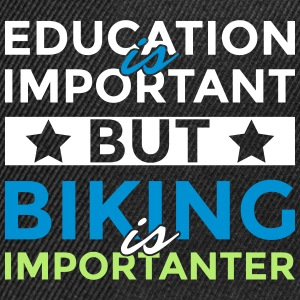Education is important but biking is importanter - Snapback Cap