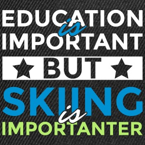 Education is important but skiing is importanter - Snapback Cap
