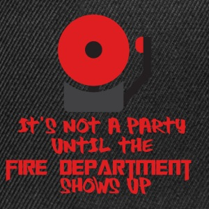 Fire Department: It's not a party until the fire - Snapback Cap