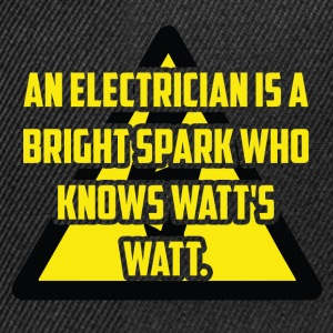 Elektriker: An Electrician is a bright spark who - Snapback Cap
