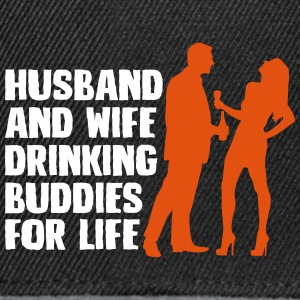 Husband And Wife Drinking Buddies - Snapback Cap