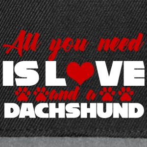 Dachshund / dachshund: All You Need Is Love And A - Snapback-caps