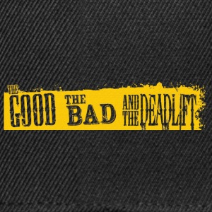 The good the bad and the deadlift effetto - Snapback Cap