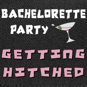 Bachelorette Party Getting Hitched - Snapback Cap