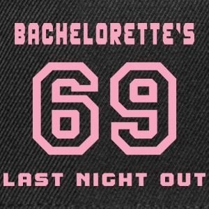 Bachelorette Getting Married 69 Last Night Out - Snapback Cap
