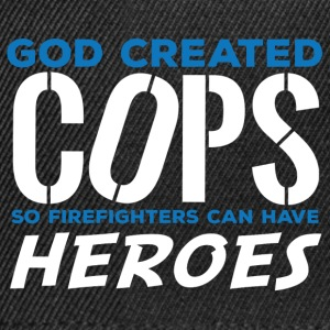 Polizei: God created Cops so firefighters can have - Snapback Cap