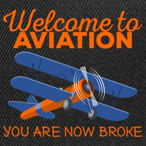 Pilot: Welcome to Aviation. You are now broke. - Snapback Cap