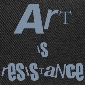 Art is resistance - Snapback Cap