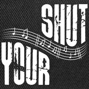 Shut your music - Snapback Cap