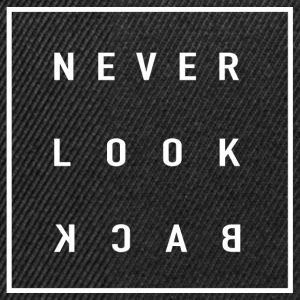 Never Look Back - Snapback Cap