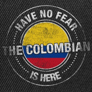Have No Fear The Colombian Is Here - Snapback Cap