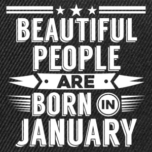 Beatiful people born in January - T-Shirt - Snapback Cap