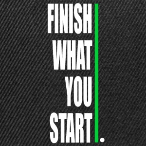 Finish what yout start! - Snapback Cap