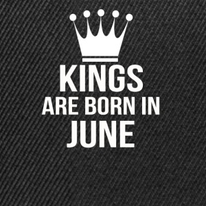 kings are born in june - Snapback Cap
