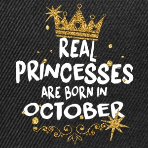 Real princesses are born in October! - Snapback Cap