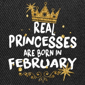 Real princesses are born in February! - Snapback Cap