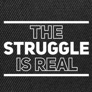 The struggle is real - Snapback Cap