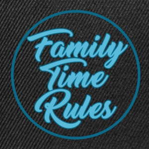 Family Time Rules - Family - Snapback Cap
