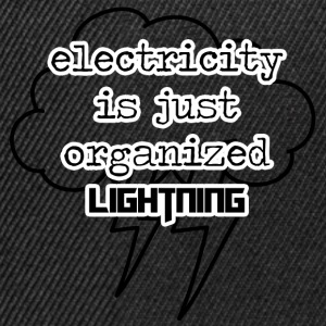 Electricians: Electricity is just organized lightnin - Snapback Cap