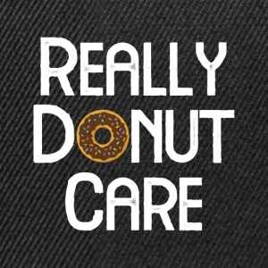 REALLY DONUT CARE - Snapback Cap