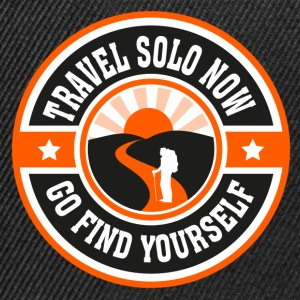 Travel Solo Now, Go Find Yourself - Snapback Cap