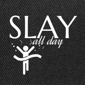 Slay all day That's what I do - Snapback Cap