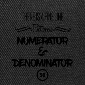 There is a fine line - numerator and denominator - Snapback Cap