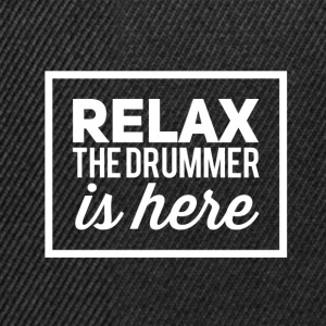 Relax the drummer is here! - Snapback Cap