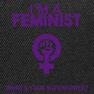 I am a feminist, what's your super power? - Snapback Cap