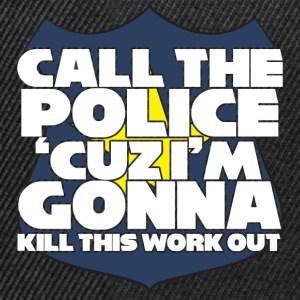Polizei: Call the police ´cuz i´m gonna kill this - Snapback Cap