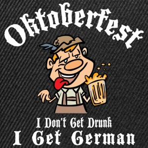 Oktoberfest I Do not Get Drunk I Get tysk - Snapback-caps