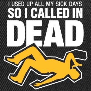 I Signed Up Dead At Work! - Snapback Cap