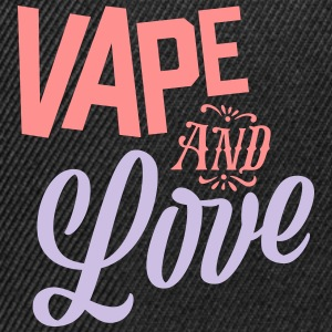 Vape and Love - Snapback Cap