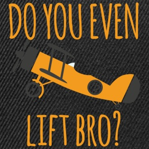 Pilot: Do you even lift bro? - Snapback Cap
